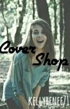 Cover Shop [OPEN] by kellyrenee71