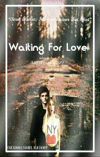 Waiting For Love (2 Temporada) (Martin Garrix Y Tu) by AriadnaCruz9