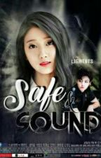 [FANFICTION] SAFE AND SOUND by light22_
