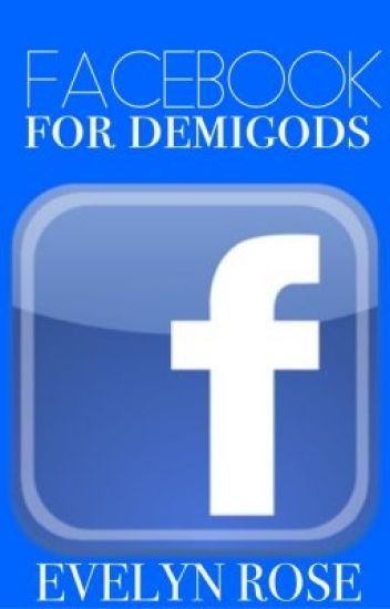 Facebook For Demigods