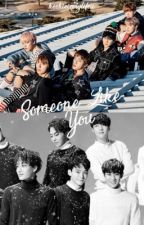 Someone Like You (EXO AND BTS FanFiction) by KookieIsMyLifeu