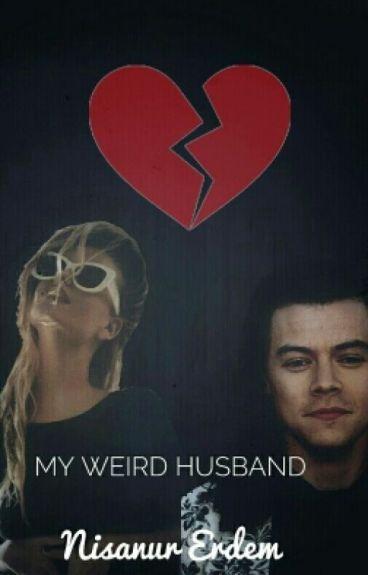 My Weird Husband (MPC3) |Harry Styles Fanfic|