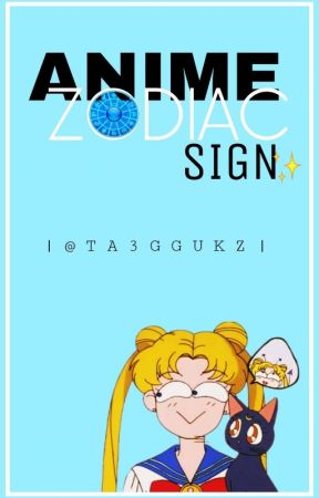 Anime Zodiac Signs. by KookieMilkTae