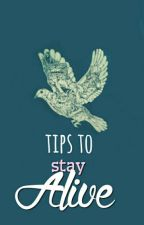 TIPS To Stay Alive by I_xlarry