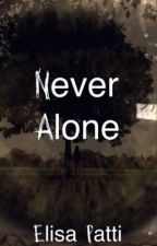 Never Alone by ElisaPatti152