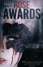 Rose Awards by XxMusasdelArtexX