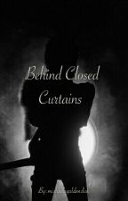 Behind Closed Curtains by michaelsgoldendick