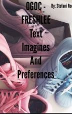 ogoc-freshlee//text imagines and preferences  by StefaniRodriguez8