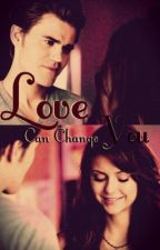 Love Can Change You by Cat_Somerhalder