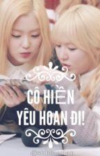 [WENRENE] Cô Hiền, yêu Hoan đi! by shbluestan