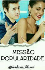 Missão: Popularidade //Jortini// by madame_blanco