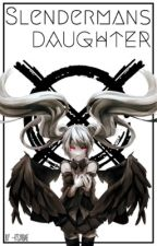 Slenderman's Daughter (Creepypasta x Reader) by -itsyabae