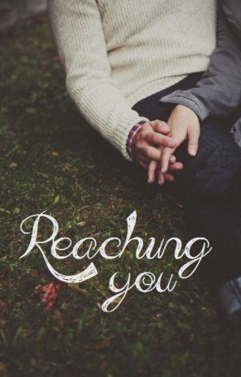Reaching you