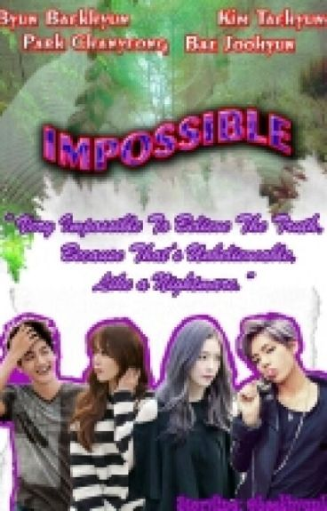 IMPOSSIBLE [Baekhyun ; Taehyung] Complete.