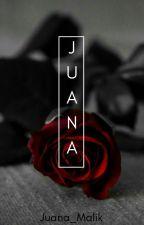 Juana (Pausada) #Wattys2017 by Juana_Malik
