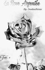 La Rose Argentée by EmelineBarois