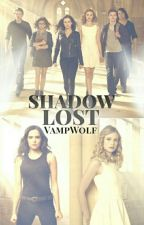 Shadow Lost [Vampire Academy] by bloodandfullmoon