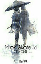 Mrok Akatsuki || ITACHI [PL] ✏ by ppacyfka