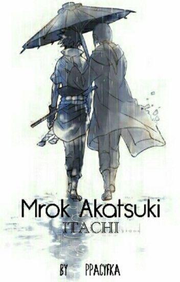 Mrok Akatsuki || ITACHI [PL] ✏
