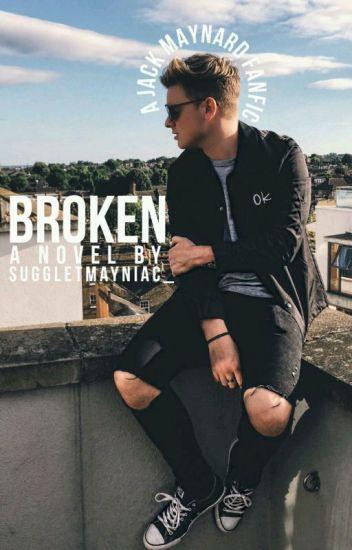 Broken- Jack Maynard Story.