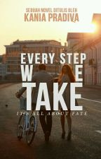 Every Step We Take by mrs-frost