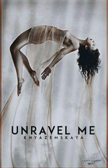 Unravel Me | Разгадай Меня