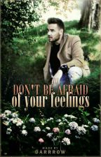 Don't Be Afraid Of Your Feelings | Ziam✅ by TheParticleNi