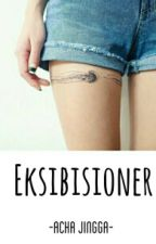 Eksibisioner, Do You? by acha-jingga