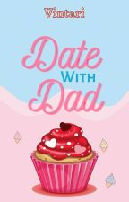 Date With Dad by Vintari