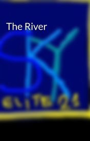 The River by SkyELITE21