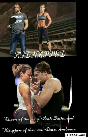 Kidnapped (Dean Ambrose Love Story) by Deanambrosesonlygirl