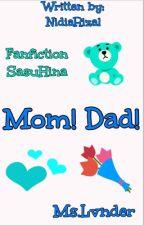 Mom! Dad! by nidiarizal