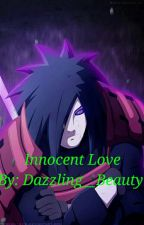 Innocent love (Madara Uchiha Love Story) by cute__angel