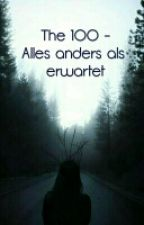 The 100 - Alles anders als Erwartet by Marilynsydney
