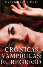 Crónicas vampíricas: el regreso by BaD_Wolf16