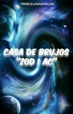 "Casa De Brujos ""Zod I Ac"" by PRINCEofGARHDLAN"