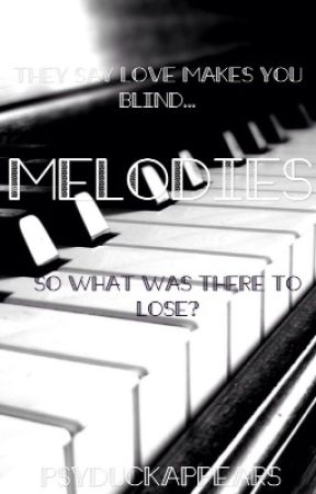 Melodies ✔️ by PsyduckAppears
