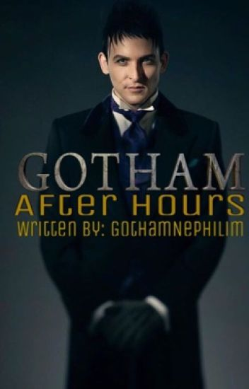 Gotham After Hours {One Shot/Imagines/Drabbles Collection}