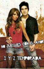 No juegues con el Amor  by RebeldeParaguay