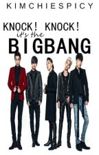 Knock! Knock! It's the BIGBANG  (Bigbang Fanfic) by KIMchieSpicy