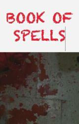 BOOK OF SPELLS by XxfaketalkerxX