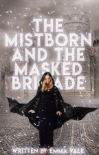 The Mistborn and the Masked Brigade *mistborn fanfic* by emmavale16