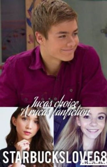 Lucas choice a Rucas fanfiction