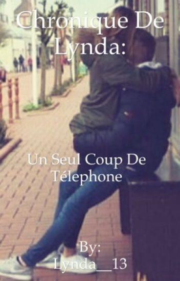 Chronique de Lynda: Un seul coup de télephone