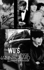 The Wu's Siblings Nannyguard by KkamjongFanfics