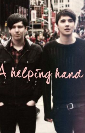 A Helping Hand (Dan and Phil phanfic)
