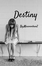 Destiny by Miuwwchan2