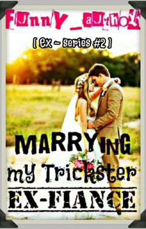 Marrying My Trickster Ex-Fiance (slow-update) by funny_author