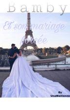 Bamby Et Son Mariage Forcé [ En Réécriture] by UnaMaliienne
