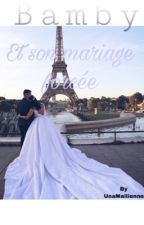 Bamby Et Son Mariage Forcé [ En Correction ] by UnaMaliienne